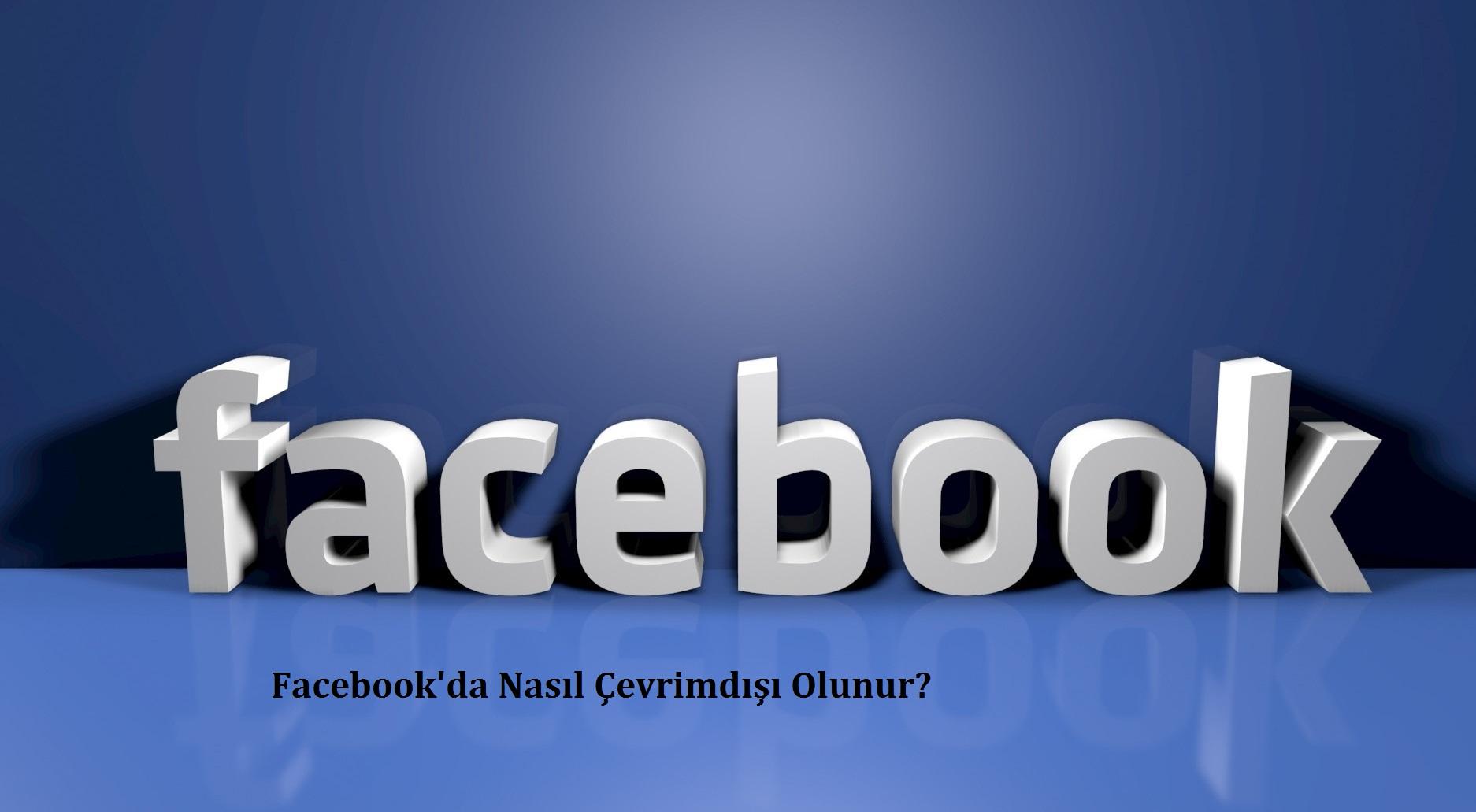 Facebookda-Nasil-Cevrimdisi-Olunur